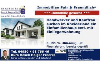 Haus kaufen in 26831 Bunde, Bunde - DIE FINANZIERUNG STEHT! HANDWERKER UND KAUFFRAU SUCHEN HAUS; GERNE MIT ANLIEGERWOHNUNG!
