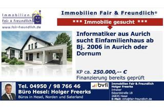 Einfamilienhaus kaufen in 26553 Dornum, Dornum - Suche für einen Informatiker aus Aurich ein Einfamilienhaus in Aurich oder Dornum