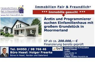 Haus kaufen in 26629 Großefehn, Großefehn - ÄRZTIN UND PROGRAMMIERER AUS DELMENHORST SUCHEN SOFORT EFH!