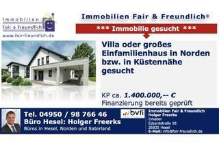 Villa kaufen in 26506 Norden, Norden - VILLA ODER GROSSES EFH IN KÜSTENNÄHE DRNGEND GESUCHT